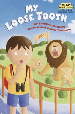 My Loose Tooth By Krensky, Stephen/ Takahashi, Hideko (ILT)